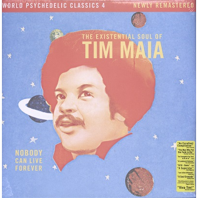tim maia Nobody Can Live Forever - world psychedelic classics vol.4