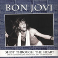 BON JOVI - Shot Through The Heart, Live In Cleveland, OH. March 17th, 1984 - FM Broadcast (2xlp) - 33T x 2