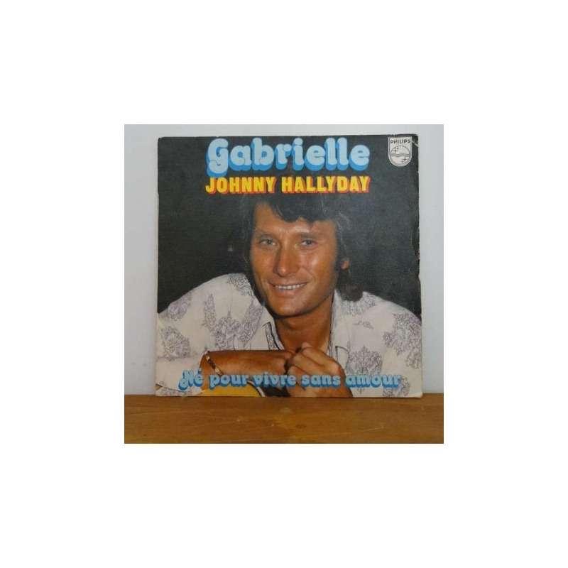 johnny hallyday Gabrielle / Né pour vivre sans amour