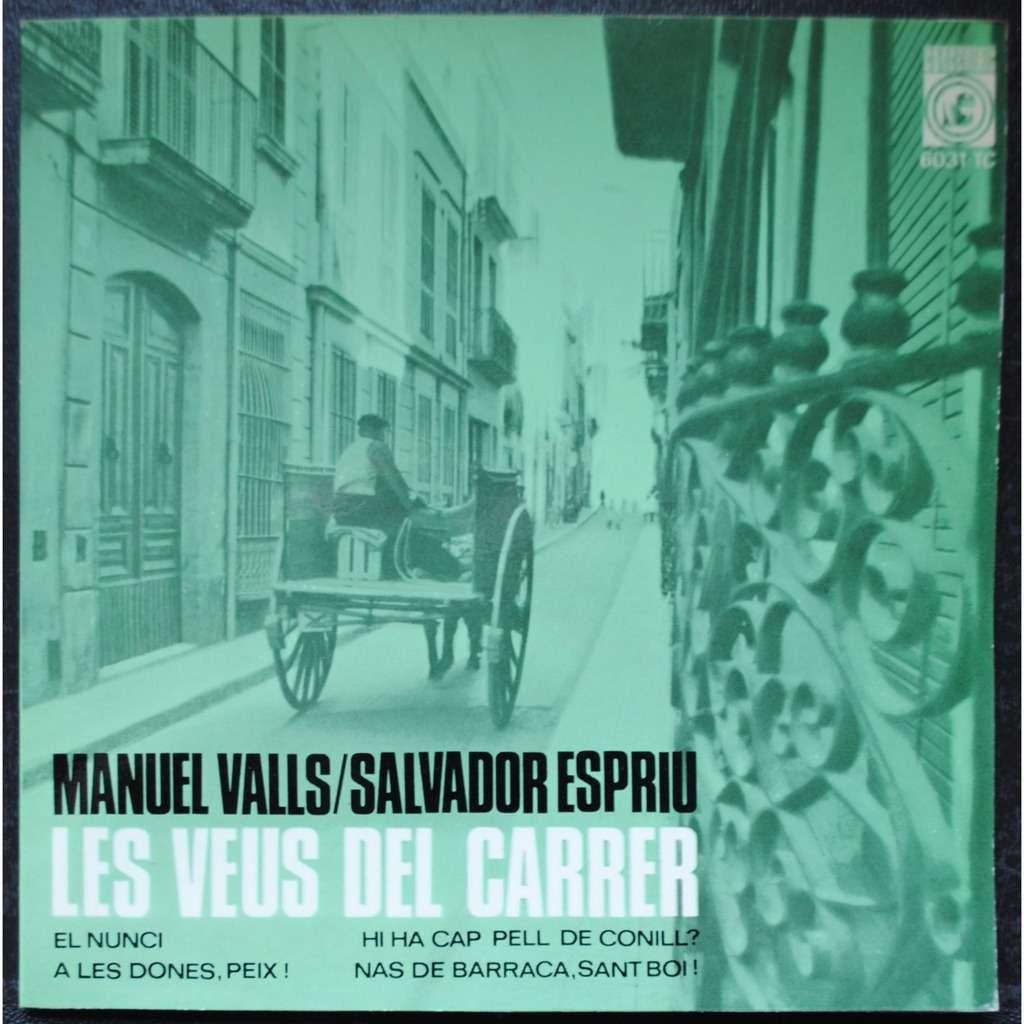 MANUEL VALLS/SALVADOR ESPRIU LES VEUS DEL CARRER-EL NUNCI/A LES DONES,PEIX...