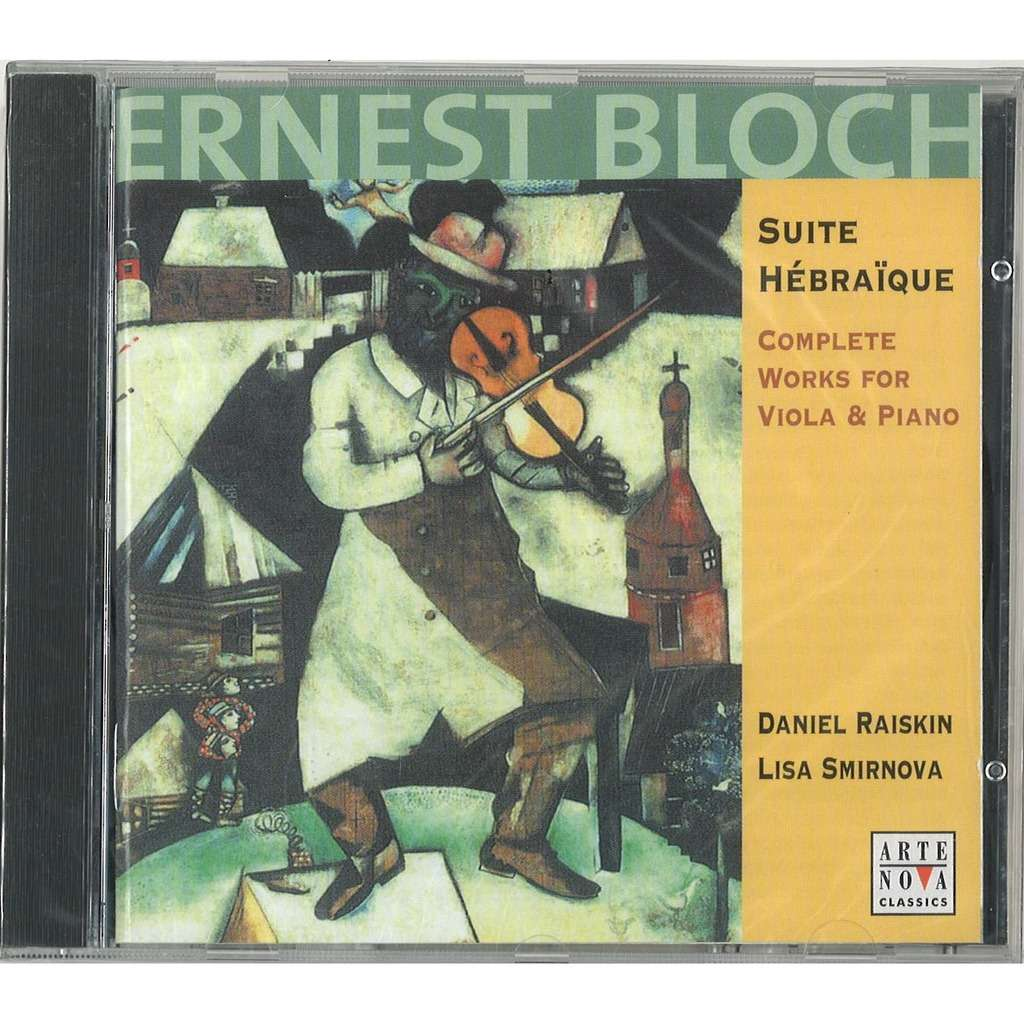 ERNEST BLOCH Suite Hébraïque - complete works for viola & piano Daniel Raiskin Lisa Smirnova