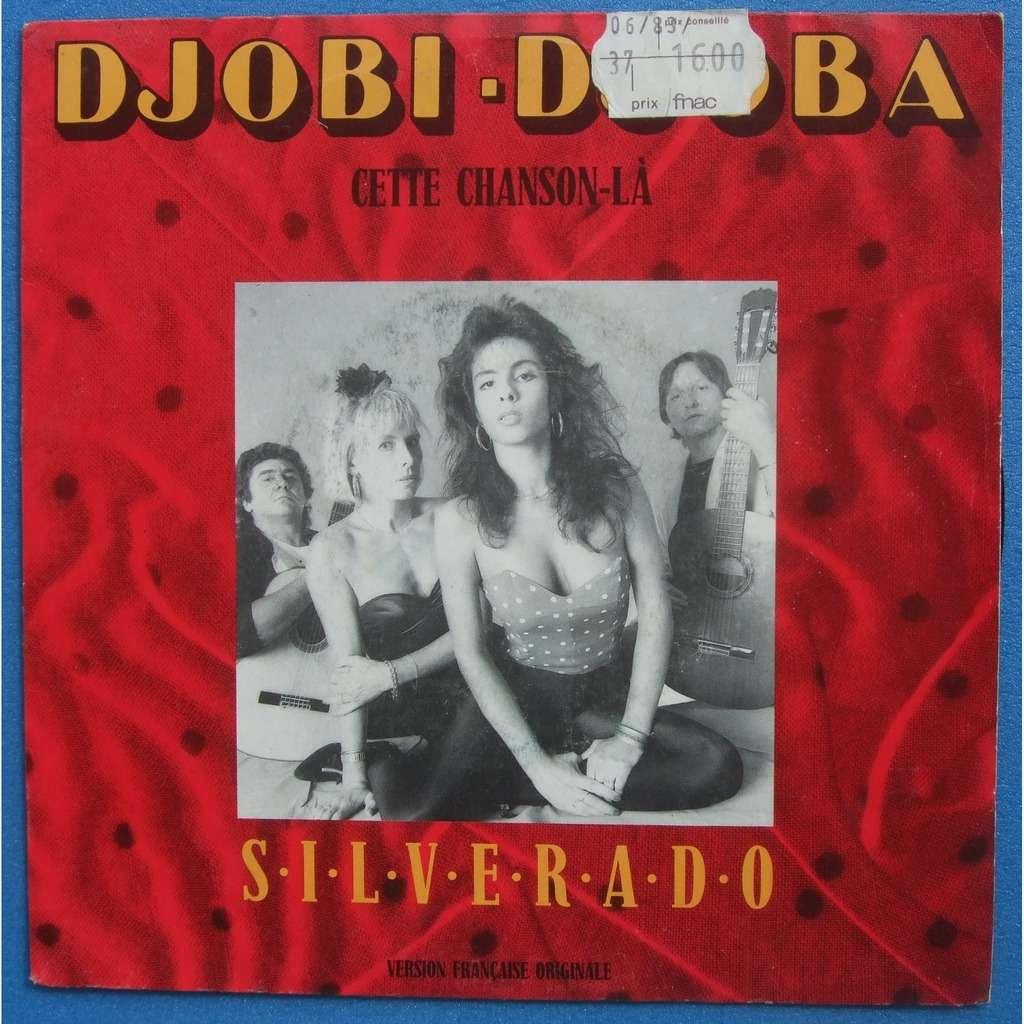 SILVERADO Djobi, djoba (Cette chanson là)