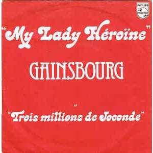 GAINSBOURG Serge MY LADY HÉROÏNE / TROIS MILLIONS DE JOCONDE ( Pochette rouge )