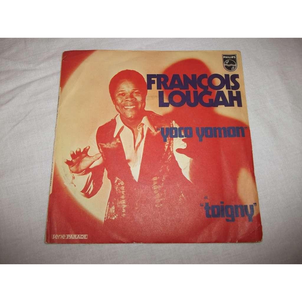 LOUGAH , François Yoco yomon / Toigny