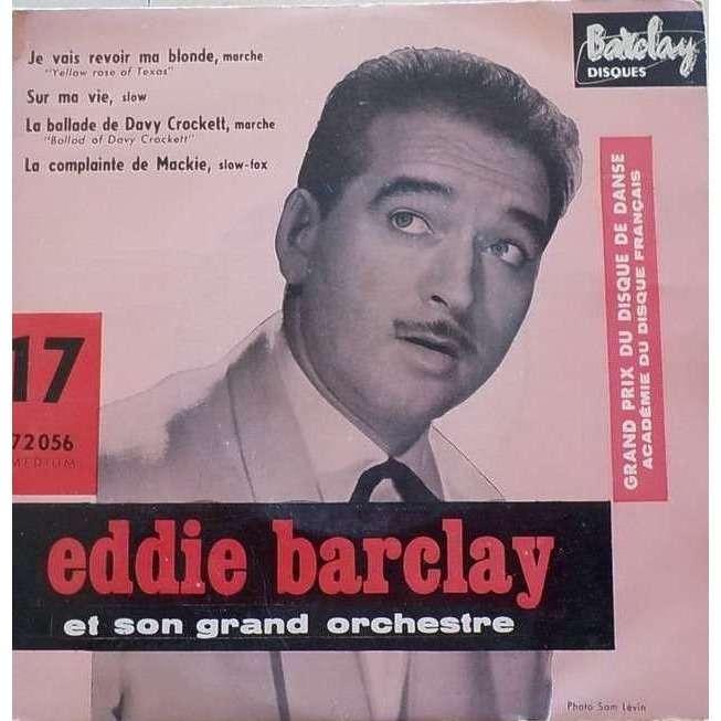 eddie barclay je vais revoir ma blonde / sur ma vie / la ballade de davy crockett / la complainte de mackie