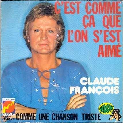 FRANCOIS Claude C'EST COMME CA QUE L'ON S'EST AIME