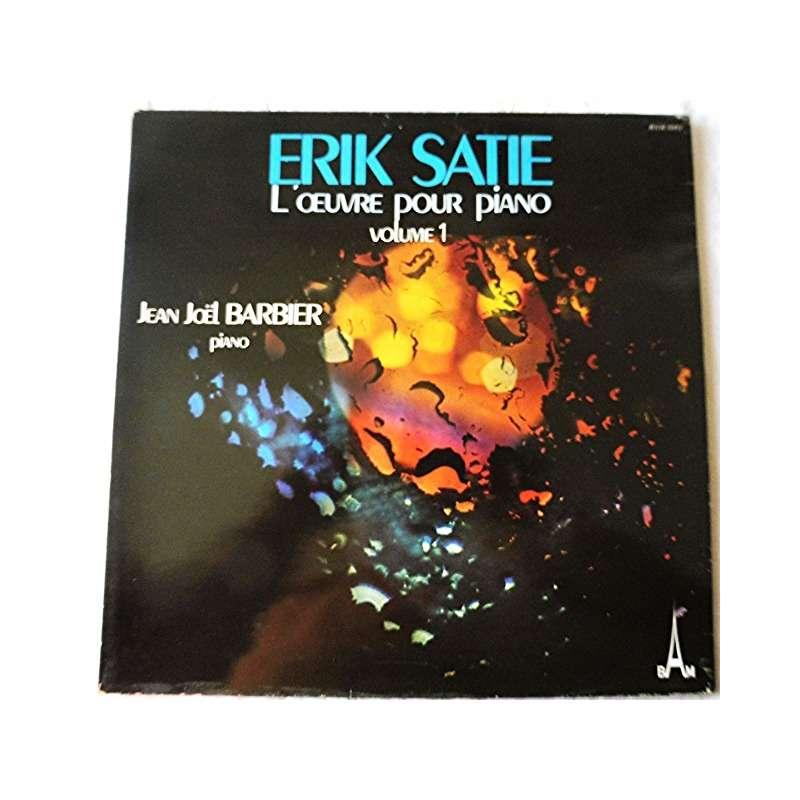ERIK SATIE / JEAN-JOEL BARBIER Erik Satie - l'œoeuvre pour piano - volume 1