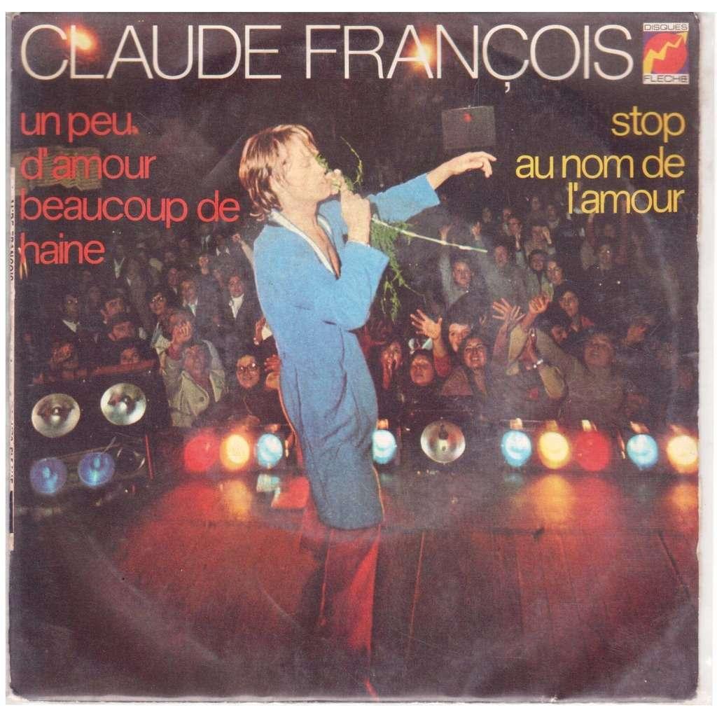 claude FRANCOIS un peu d'amour beaucoup de haine / stop au nom de l'amour
