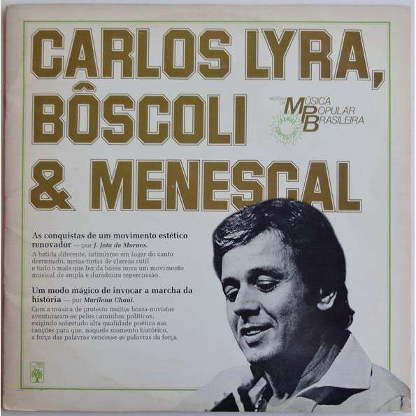CARLOS LYRA - MENESCAL CONJUNTO, JOAO GILBERTO HISTORIA DA MUSICA POPULAR BRASILEIRA CARLOS LYRA BOSCOLI E MENESCAL