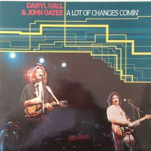 daryl hall & john oates a lot of changes comin'