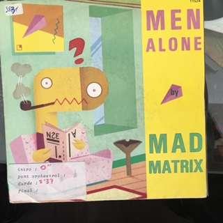MAD MATRIX men alone / we are mad matrix