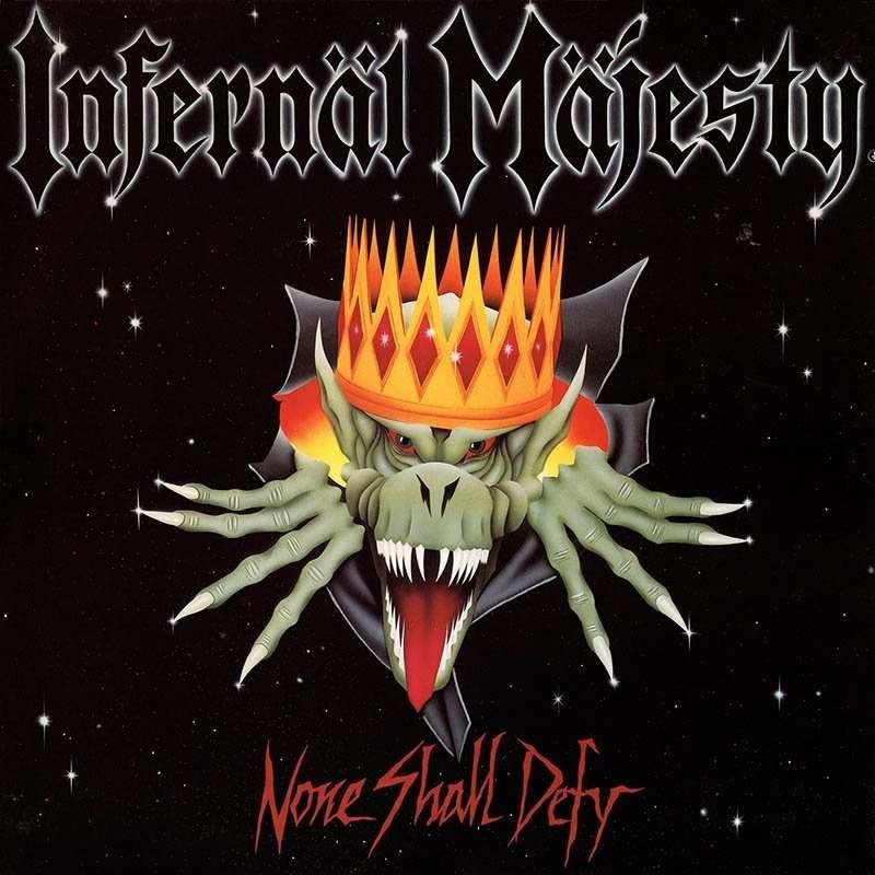 INFERNAL MAJESTY None Shall Defy