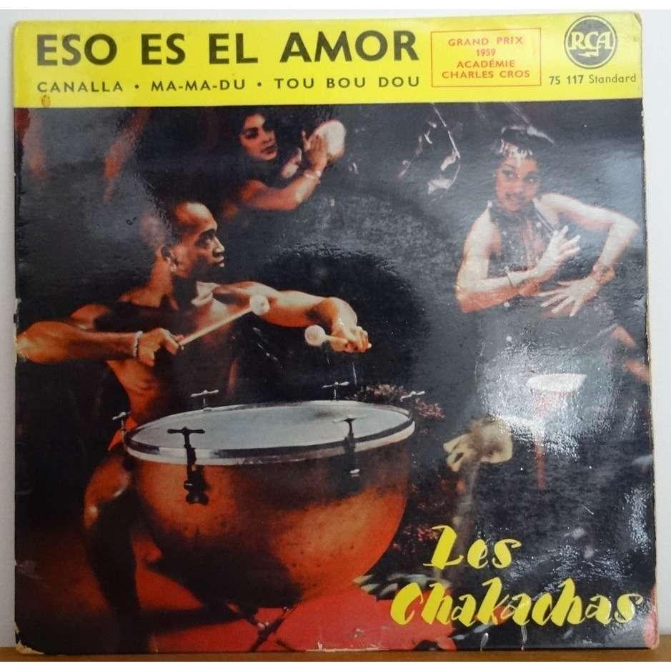 Les Chakachas Eso es el amor / Canalla / Ma ma du / Zou bou dou