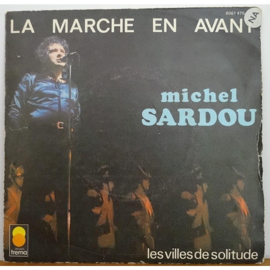 Michel Sardou Les villes de solitude / La marche en avant
