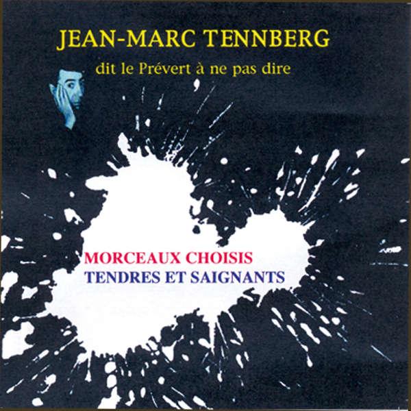 Jean-Marc Tennberg dit le Prévert à ne pas dire