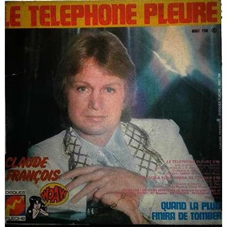 François, Claude Le Téléphone Pleure