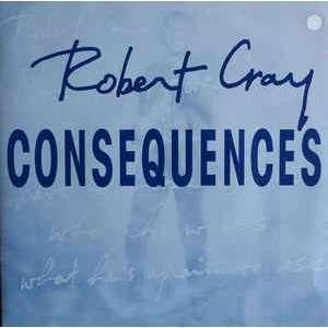 Robert Cray (monoface) Consequences