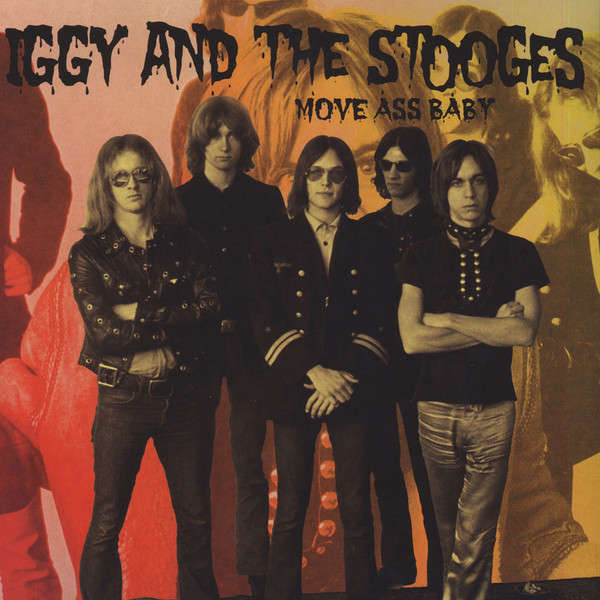 IGGY & STOOGES move ass baby