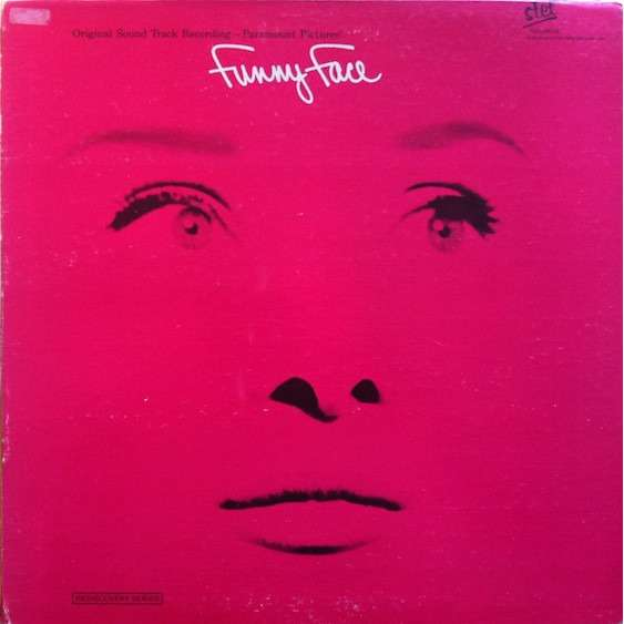 Fred Astaire, Audrey Hepburn And Kay Thompson Funny Face (Original Sound Track Recording)
