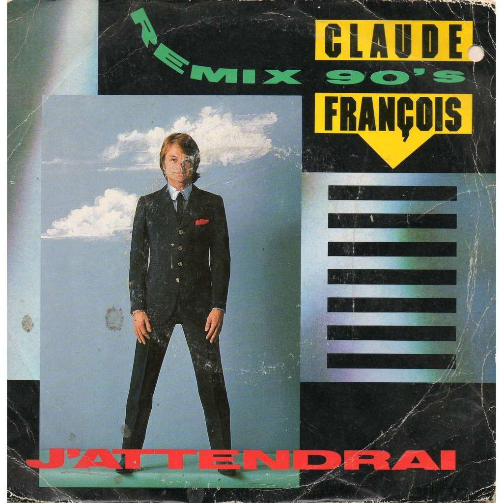 FRANÇOIS Claude J'ATTENDRAI Remix 90's /Je Veux Rester Seul Avec Toi (I Want To Stay Here)