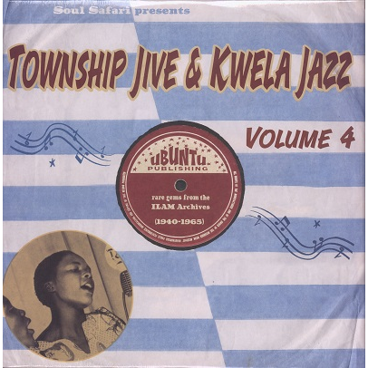 township jive & kwela jazz vol.4 Rare gems from the ILAM archives 1940-1965