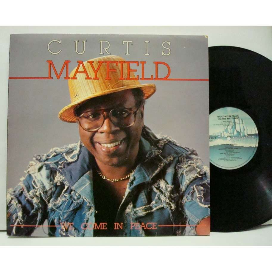 Curtis Mayfield We Come In Peace
