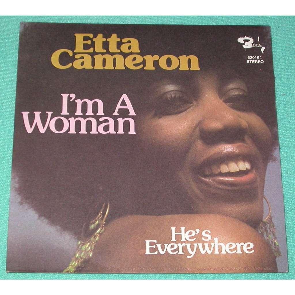 Etta Cameron I'm A Woman / He's Everywhere