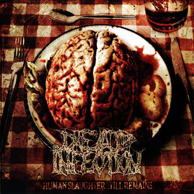 DEAD INFECTION Human Slaughter... Till Remains