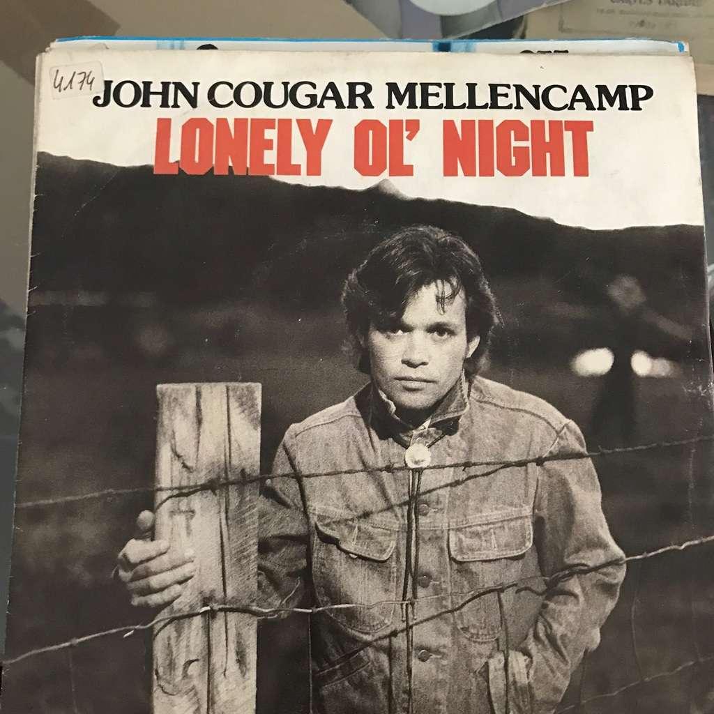 John COUGAR MELLENCAMP Lonely Ol' Night