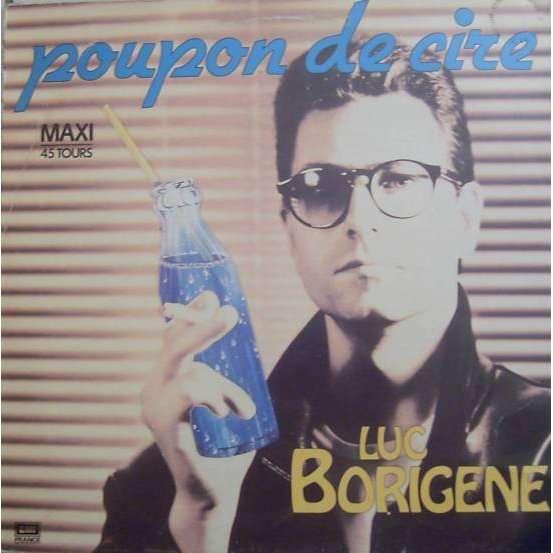 Luc Borigène Poupon de Cire / Une Paille... et du Nougat