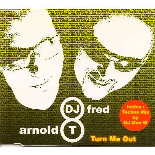 DJ Fred & Arnold T Turn Me Out