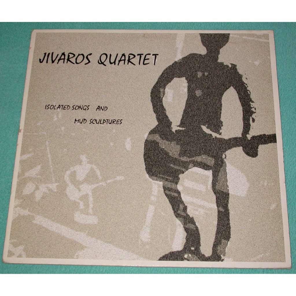 Jivaros Quartet Isolated Songs And Mud Sculptures