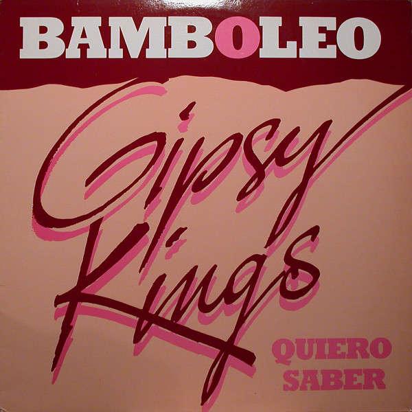 GIPSY KINGS BAMBOLEO / Quiero Saber