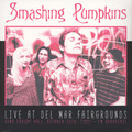 SMASHING PUMPKINS - Live At Del Mar Fairgrounds - Bing Crosby Hall. October 26th, 1993 - FM Broadcast (2xlp) - 33T x 2