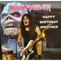 IRON MAIDEN - Happy Birthday Brother (lp) Ltd Edit Colour Vinyl -E.U - 33T