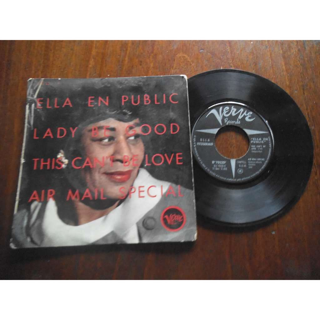 Ella Fitzgerald (Ella en public) Lady be good / This can't be love / Air mail special