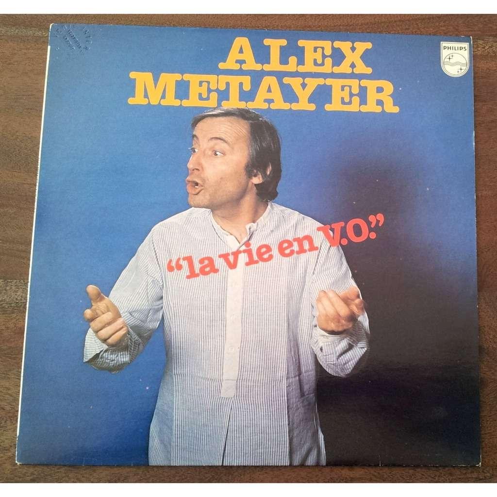 Métayer Alex La vie en V.O.