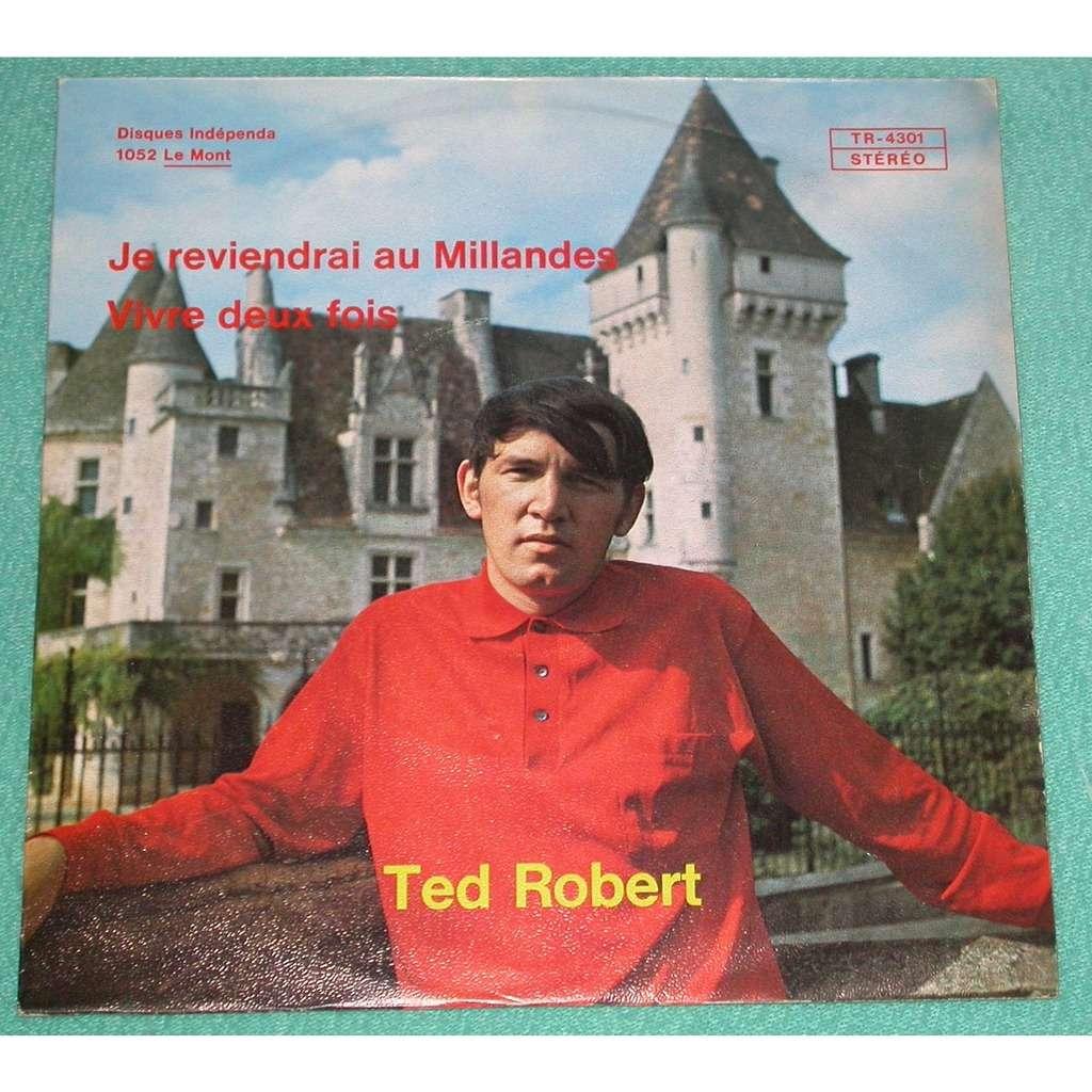 Ted Robert Je reviendrai aux Millandes - Vivre deux fois