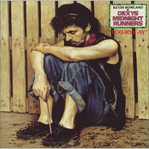 kevin rowland & dexys midnight runners too rye ay