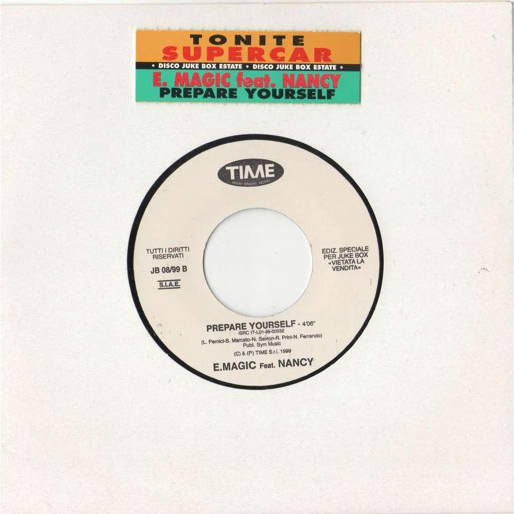 E. Magic Feat. Nancy Prepare Yourself (Italian 1999 1-trk w/label 7single promo title sticker slv)