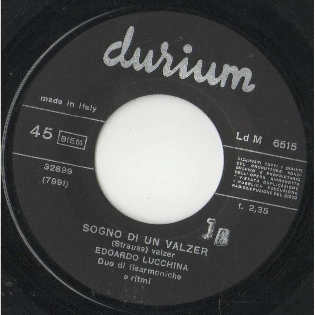 Edoardo Lucchina / Strauss Sogno Di Un Valzer (Italian 1963 2-trk 7single on Durium lbl)