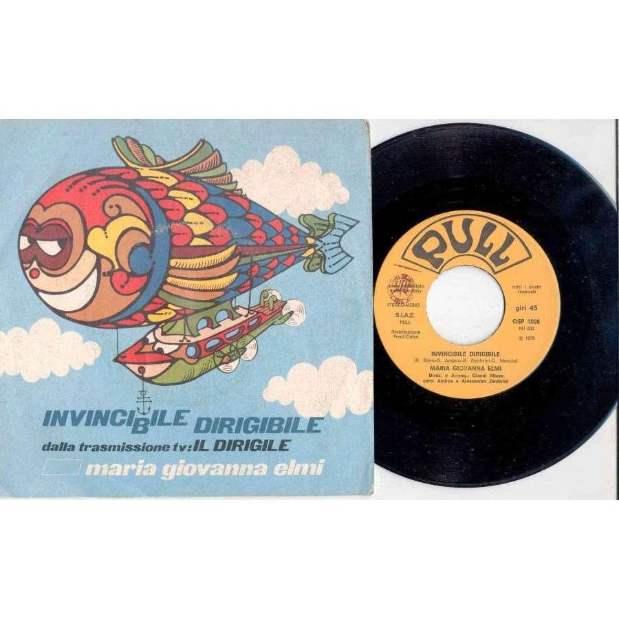 Maria Giovanna Elmi Invincibile dirigibile (Italian 1979 2-trk 7single full ps)