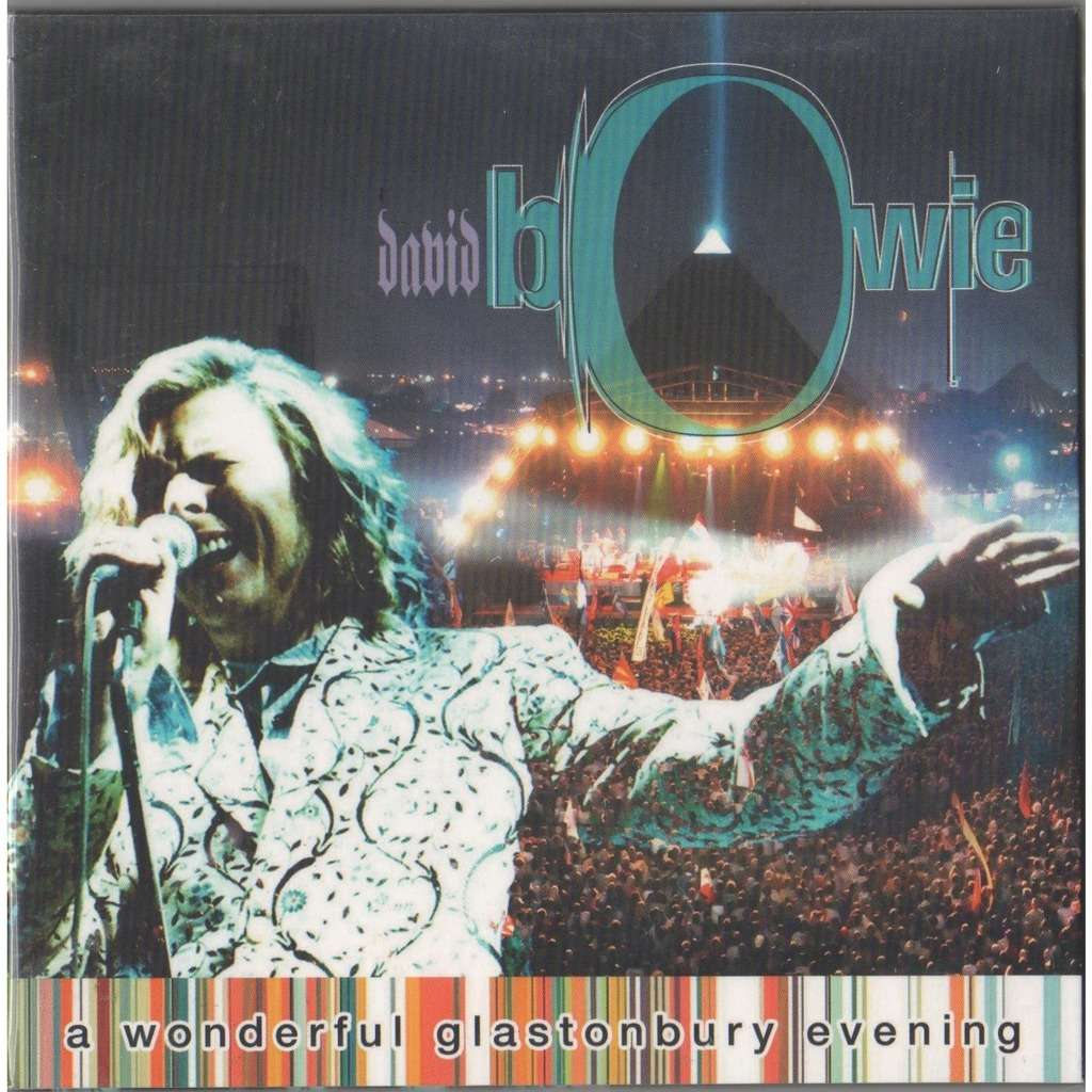David Bowie A Wonderful Glastonbury Evening (Glastonbury Festival Somerset UK 25.06.2000 etc.)