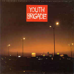 youth brigade youth brigade collection