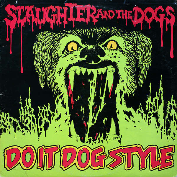 SLAUGHTER AND THE DOGS DO IT DOG STYLE