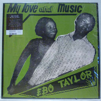 EBO TAYLOR MY LOVE AND MUSIC