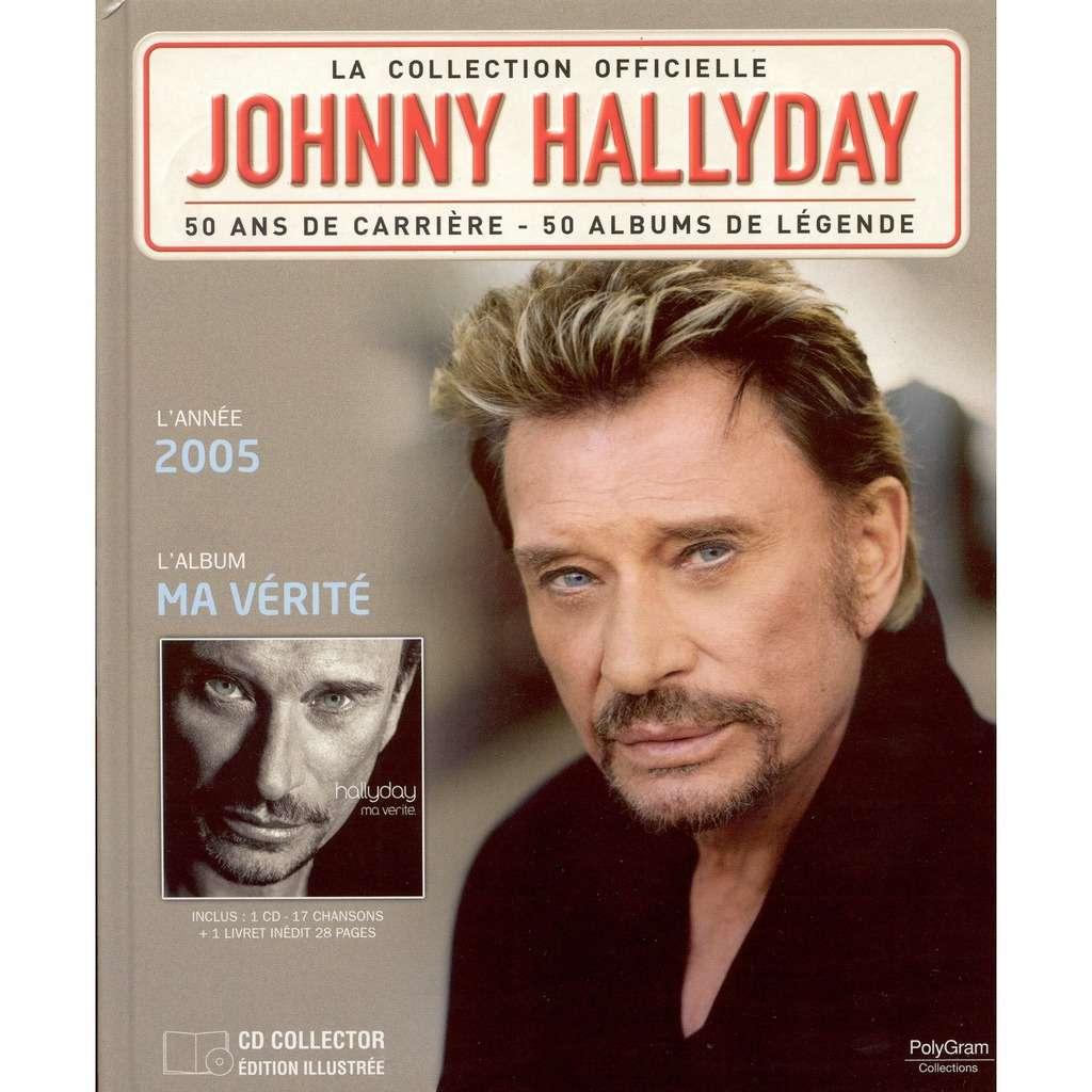 2005 ma v rit livre cd la collection officielle 2011 de johnny hallyday livre chez rock55. Black Bedroom Furniture Sets. Home Design Ideas