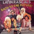 LATIN RASCALS - bach to the future - 33T