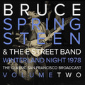 BRUCE SPRINGSTEEN - Winterland Night 1978 The Classic San Francisco Broadcast Volume Two (2xlp) - 33T x 2