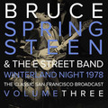 BRUCE SPRINGSTEEN ‎ - Winterland Night 1978 The Classic San Francisco Broadcast Volume Three (lp) - 33T